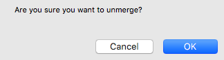 A screen depicting the pop-up window asking if the user is sure they want to unmerge.